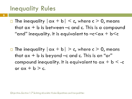 objective section 1 7 solving absolute value equations and inequalities 8 inequality rules the inequality