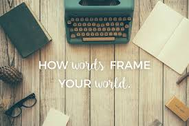 03 feb how words frame your world