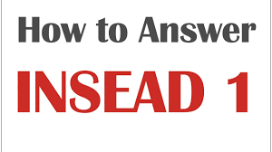 answering insead s mba application essay question  answering insead s mba application essay question 1