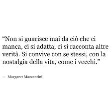 Margaret Mazzantini   Citazioni motivazionali, Parole, Citazioni da libri