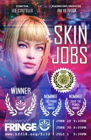 Hollywood Fringe - skin jobs