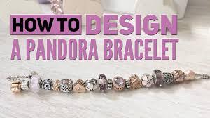 How To Design Your Pandora Bracelet How To Design A Pandora Bracelet Creating Balance Symmetry