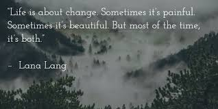 Quotes About Change In Life 100 Famous Quotes about Change in Life 74