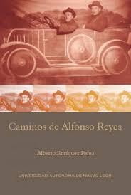 Caminos de Alfonso Reyes / Alberto Enríquez Perea. by Enríquez Perea,  Alberto: Nuevo (2018)   Iberoamericana, Librería