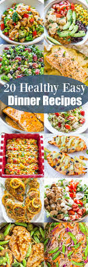 20 healthy easy dinner recipes looking for healthy easy recipes that taste great and