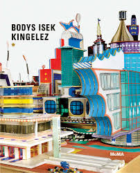 bodys isek kingelez artbook d a p 2018 catalog moma books exhibition catalogues 9781633450547