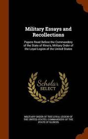 booktopia military essays and recollections papers before  military essays and recollections papers before the commandery of the state of illinois