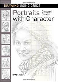 drawing using grids portraits with character giovanni civardi 9781782215318 amazon