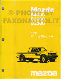 search 2001 Mazda B2300 Wiring Diagram 1996 mazda b4000 b3000 b2300 pickup truck wiring diagram manual original Mazda 3 Wiring Diagram