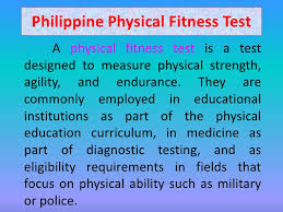 philippine physical fitness test philippine physical fitness test a physical fitness test is a testdesigned to measure physical strength