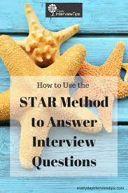 Star Interview Techniques Using The Star Method To Answer Interview Questions Http Www