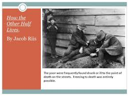 how the other half lives a photo essay by jacob riis ppt  11 the