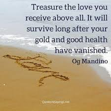 Treasure The Love You Receive Above All Og Mandino Quote Unique Og Mandino Quotes