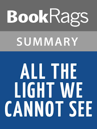 All The Light We Cannot See Summary Study Guide All The Light We Cannot See By Anthony Doerr L Summary Study Guide Ebooks By Bookrags Rakuten Kobo