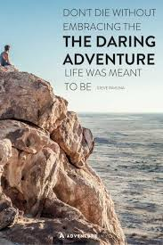 40 Most Inspiring Adventure Quotes Of All Time Extraordinary Quotes On Adventure