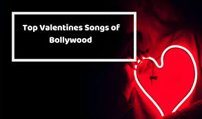 11 Hindi Love Songs For Valentines Day 2019