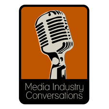 Media Industry Conversations Podcast