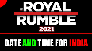 WWE Royal Rumble 2021 Date And Time For India | WWE Royal Rumble