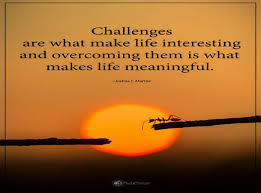 Life Challenges Quotes Delectable Challenges Inspirational Quotes Pictures Motivational Thoughts