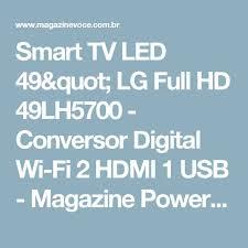 best ideas about tv full hd tv full hd tv smart tv led 49 lg full hd 49lh5700 conversor digital wi fi 2