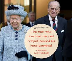Prince Philip Quotes Best Prince Philip Quotes His Famous Comments And Clangers Funny
