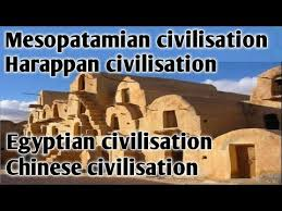 Mesopotamian Civilization Harappan Civilization Mesopotamian Civilization Egyptian Civilization Chinese Civilization
