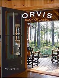 The Orvis Book of Cabins Amy Laughinghouse Amazon