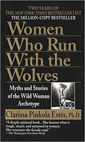 Women Who Run with the <b>Wolves</b>: Myths and Stories of the Wild ...