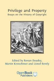 privilege and property essays on the history of copyright open  privilege and property essays on the history of copyright