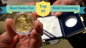 Top 10 Best Gold Coins For Investing Figure Out Whats Best