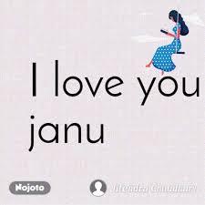 i love you janu miss you nojoto