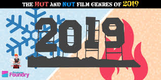 Film Genres The Hot And Not Film Genres Of 2019 The Guerrilla Rep