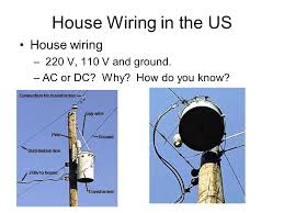 electrical engineering for physicists how to get from the vac 5 house wiring in the us house wiring 220 v 110 v and ground ac or dc why how do you know