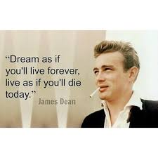 Dream As If You Ll Live Forever James Dean Quote Best Of Dream As If You'll Live Forever Live As If You'll Picture Quote