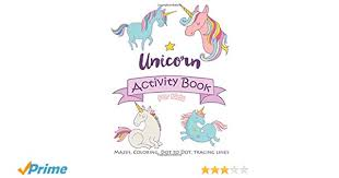 magical unicorn activity book for kids mazes coloring dot to dot tracing lines activity book for kids ages 4 8 5 12 we kids 9781979010092