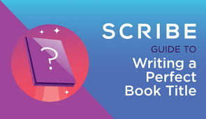 How To Write The Perfect Book Title Scribe Guide