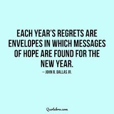 Inspirational New Year Quotes Stunning Each Year's Regrets Are Envelopes In Which Messages Of Hope Are