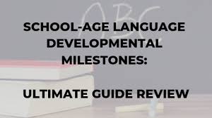 Literacy Milestones Chart School Age Language Developmental Milestones Ultimate Guide