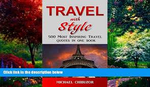Books To Read Travel With Style 500 Most Inspiring Travel Quotes In One Book To Make Your Day