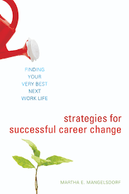 reads to help you brave the job market curve magazine web strategies for successful career change martha e mangelsdorf ten speed press mangelsdorf s book couldn t have come at a better time