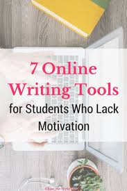 best writing papers ideas essay writing skills the top 7 online writing tools for students who lack motivation if you re