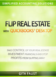 Flip Real Estate With Quickbooks Desktop