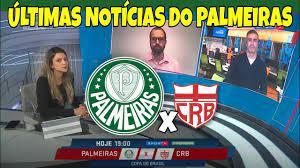 PALMEIRAS X CRB | ÚLTIMAS DO VERDÃO - YouTube