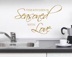 this kitchen is seasoned with love kitchen kitchen wall quotes wall art stickers