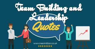 Team Building Quotes Mesmerizing 48 Team Building Leadership Quotes For Your Team Maximillion