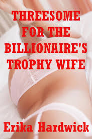 Threesome For The Billionaire s Wife An MFF Erotica Story eBook.