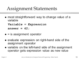 chapter java an introduction to computer science programming 13 chapter 2java an introduction to computer science programming walter savitch 13 assignment statements