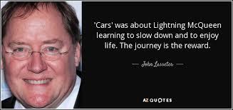 Lightning Mcqueen Quotes Extraordinary John Lasseter Quote 'Cars' Was About Lightning McQueen Learning To