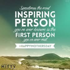 Secret Life Of Walter Mitty Quotes Happy Mother's Day Quotes GoLiveYourLove 48
