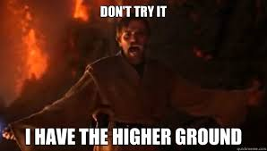 Higher Ground Obi-Wan memes | quickmeme via Relatably.com